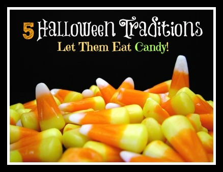 5 Halloween Traditions: Let Them Eat Candy!