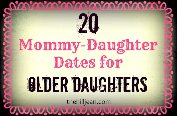 20 Mom Daughter Dates for Older Daughters