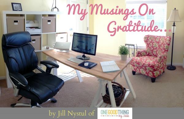 My Musings on Gratitude by Jill Nystul