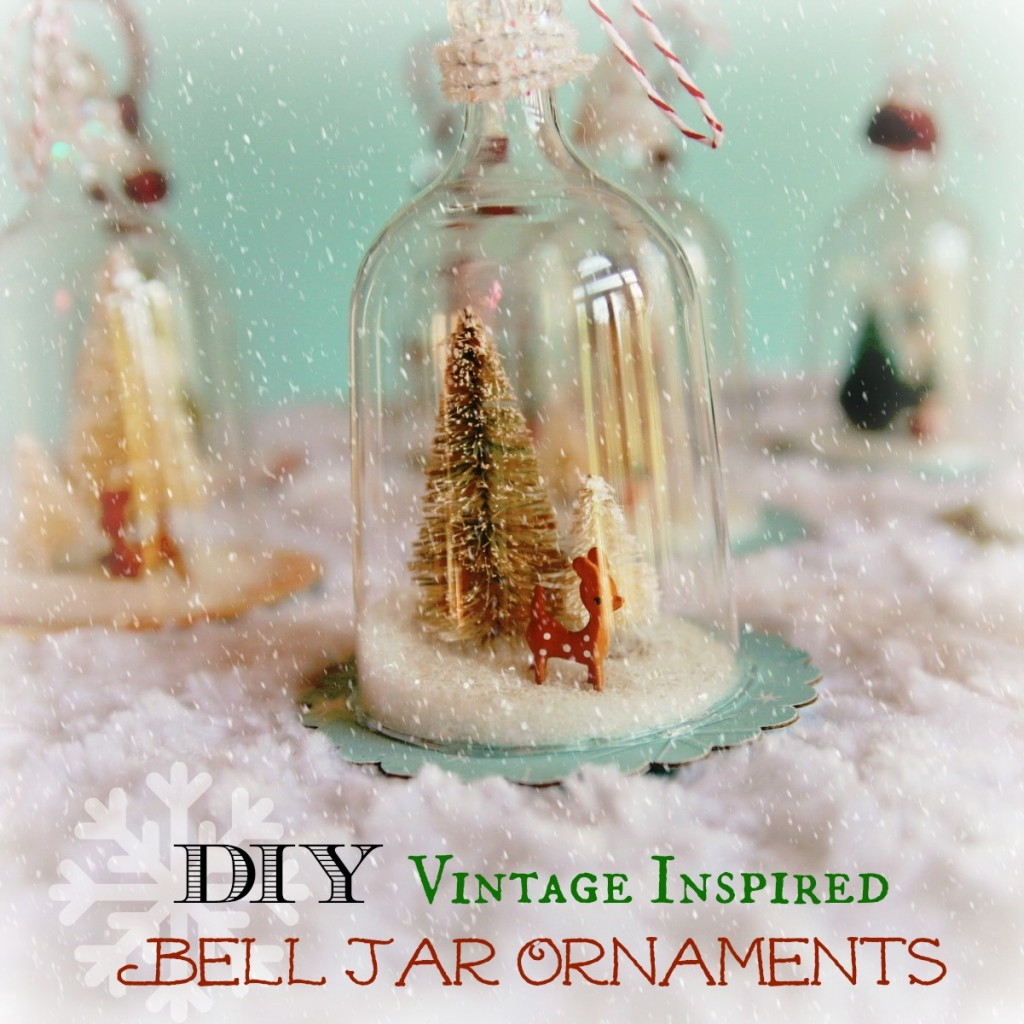 DIY Vintage Inspired Bell Jar Ornaments By My So Called