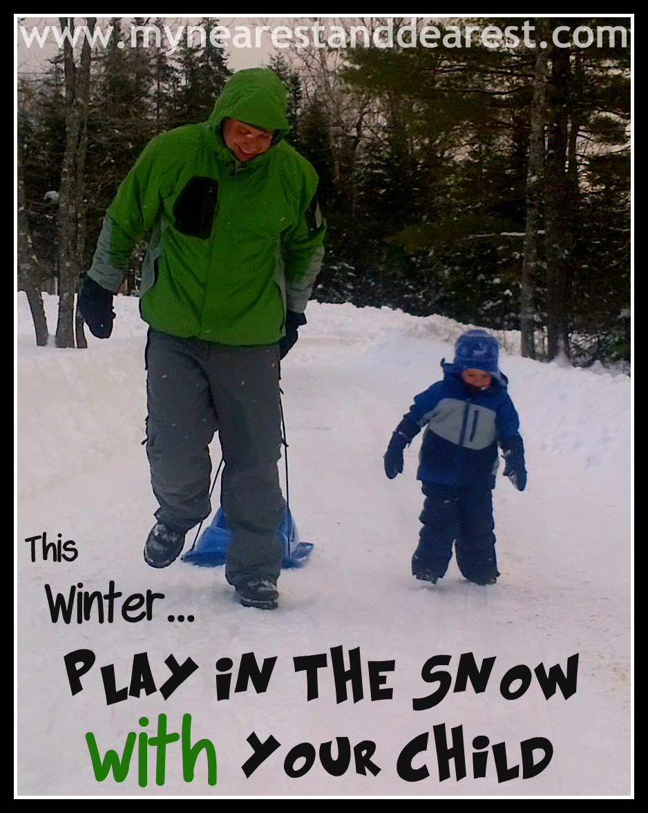 10 Reasons to Play Outside with Your Children This Winter by My Nearest and Dearest