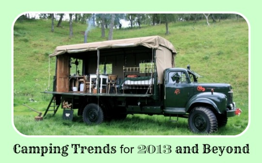 Camping Trends For 2013 And Beyond by Inspired Camping