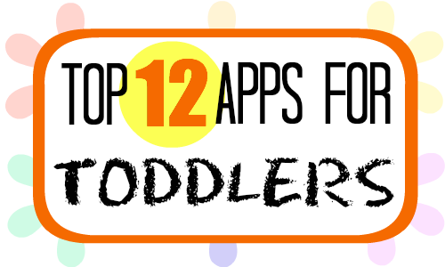 Top 12 Apps for Toddlers on @BonbonBreak