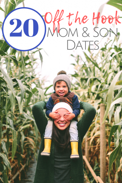 20 Off The Hook Mommy Son Date Ideas