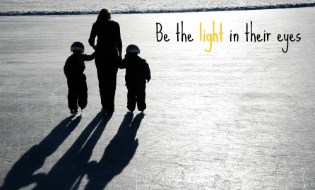 Motherhood: Be the Light in Their Eyes by Erin Patrick