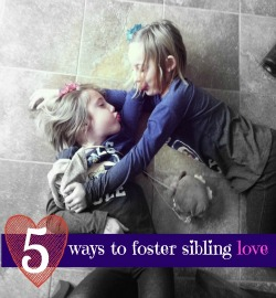 5-ways-to-foster-sibling-love 250
