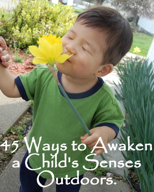45 Ways to Awaken a Child's Senses Outdoors