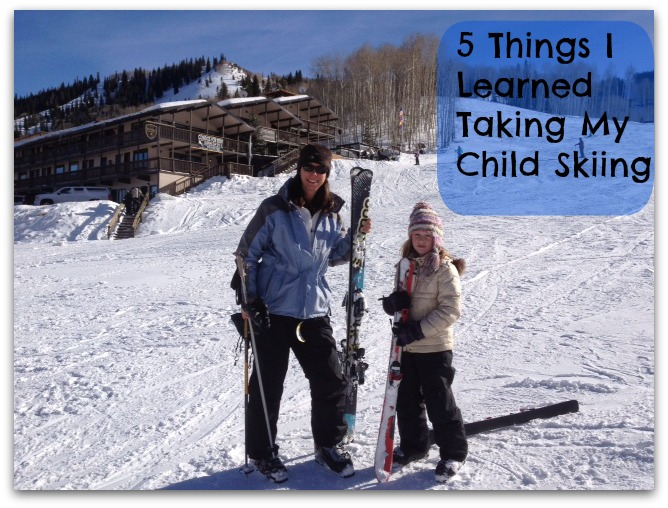 5 Things I Learned Taking My Child Skiing by Colorado Mountain Mom
