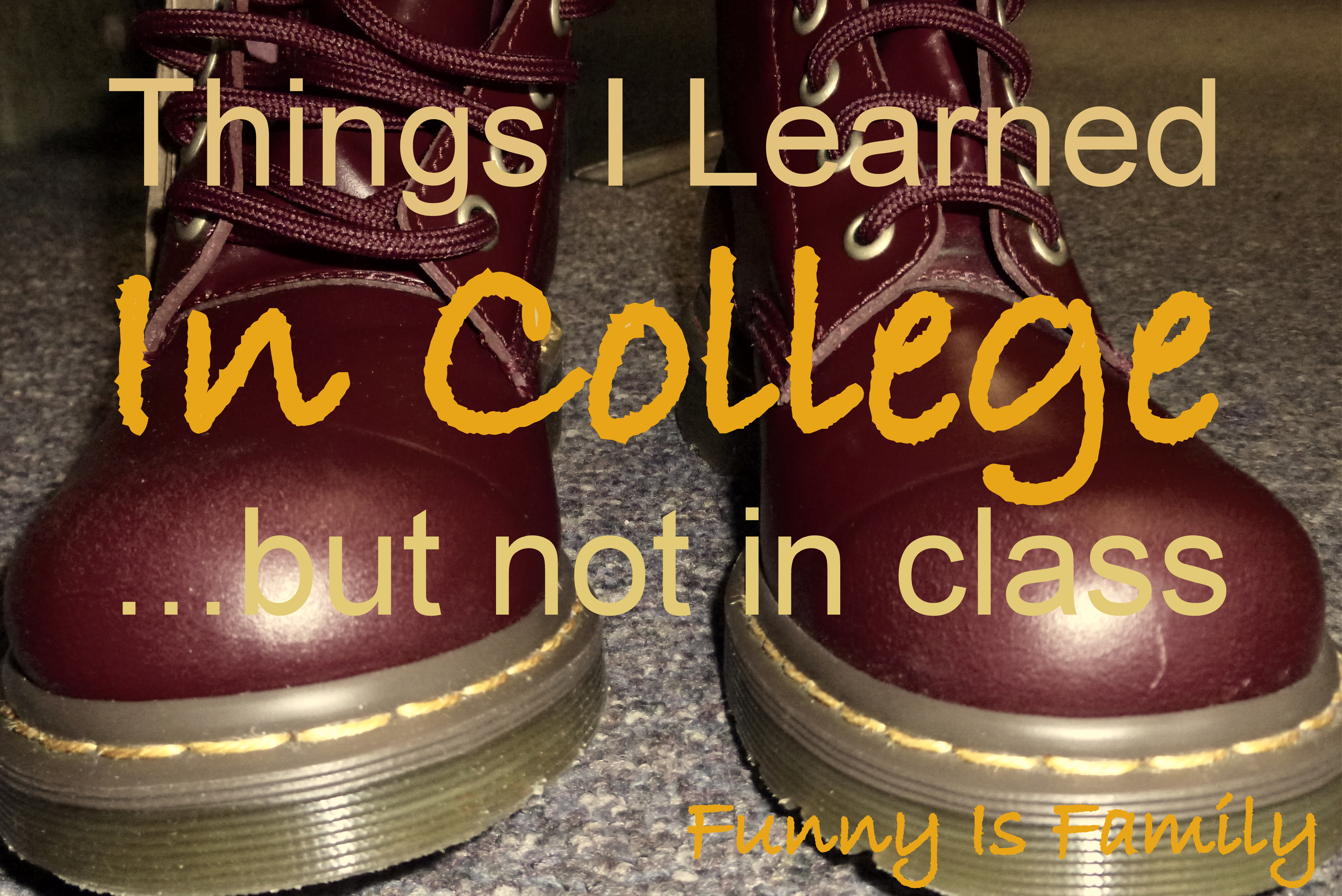 20 Things I Learned In College by Funny is Family