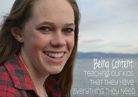 Being Content: Teaching Our Kids That They Have Everything They Need