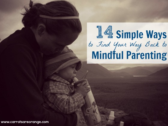 simple ways find mindful parenting/