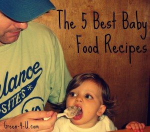 The 5 Best Baby Food Recipes by Green 4 U
