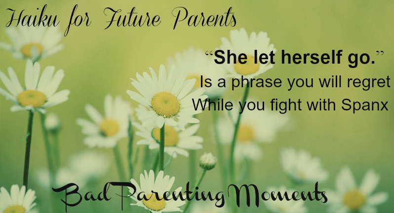 Haiku for Future Parents by Bad Parenting Moments