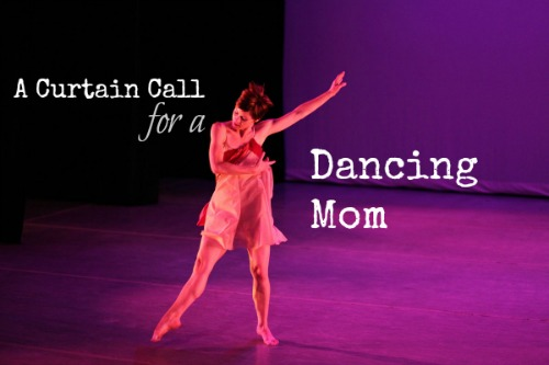 A Curtain Call For Dancing Mom By Full Of It
