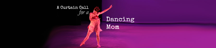 A Curtain Call For Dancing Mom By Gina Jacobs Thomas Of Full It