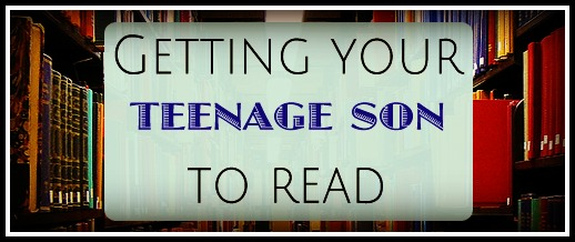 Getting Your Teenage Son to Read by Alicia M. Rodriguez
