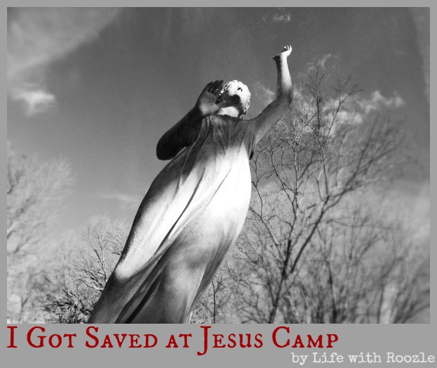 I Got Saved at Jesus Camp by Life with Roozle