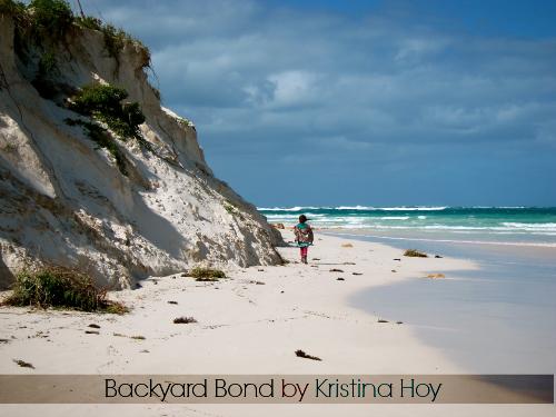 Backyard Bond by Kristina Hoy