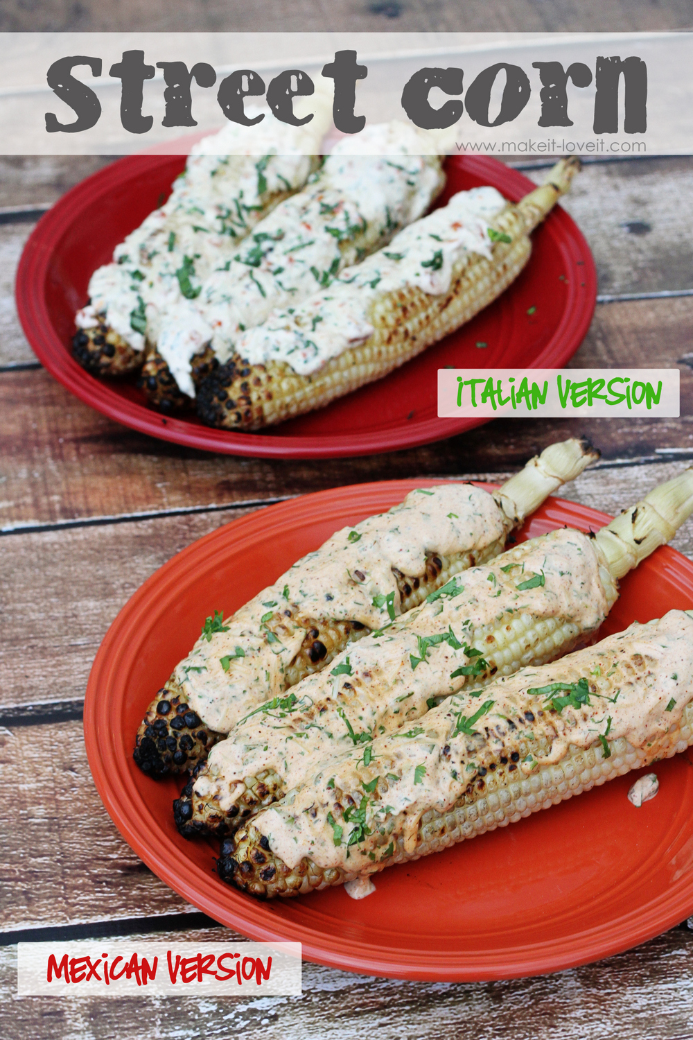 Street Corn: Mexican and Italian versions (American-ized!!) by Make It and Love It