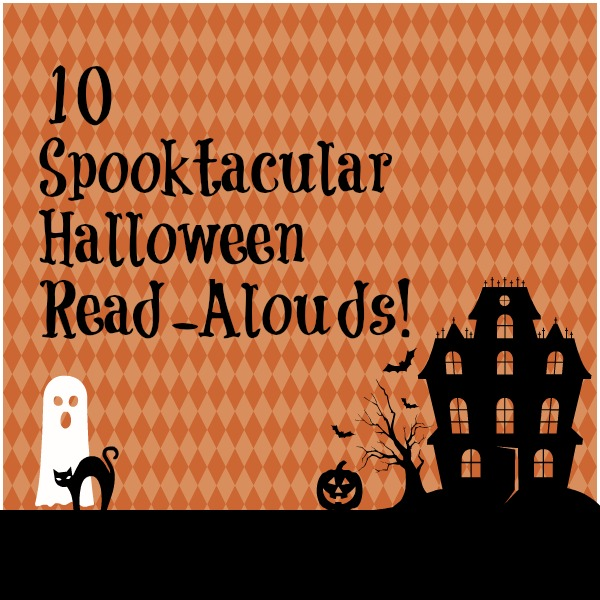 10 Spooktacular Halloween Read-Alouds by Beth Panageotou