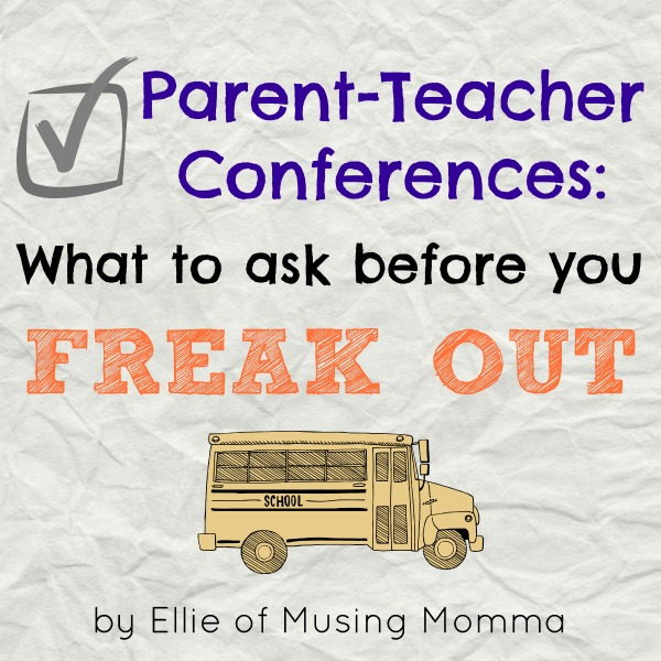 Parent-Teacher Conferences: What To Ask Before You Freak Out by Ellie of Musing Momma, featured on Bonbon Break