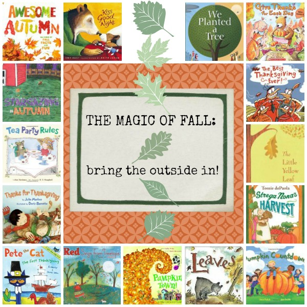 The Magic of Fall: Bring the Outside In! by Beth Panageotou