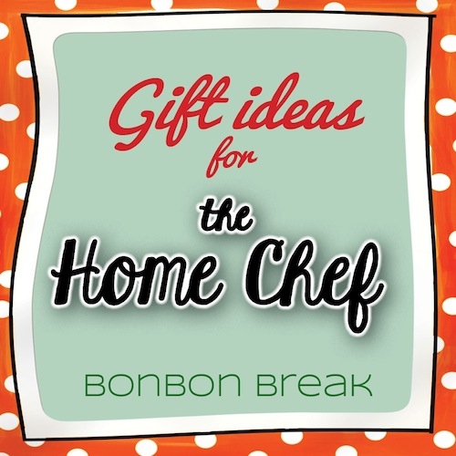 Gifts Ideas for the Home Chef