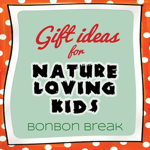 Gifts for Nature Loving Kids