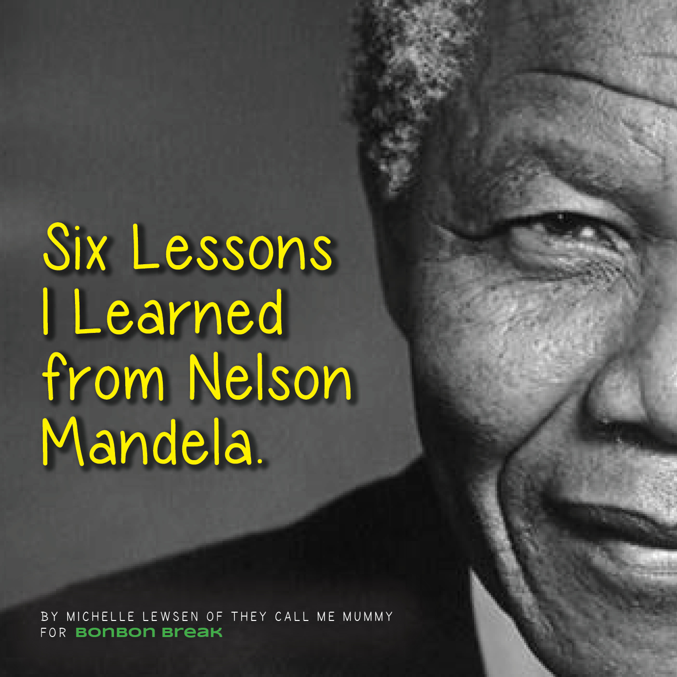 Quotes Nelson Mandela Six Lessons I Learned From Nelson Mandela  Bonbon Break