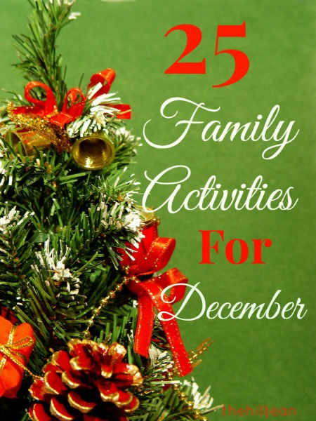 25 Family Activities for December by The HillJean