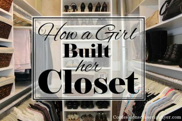 How a Girl Built Her Closet by Confessions of a Serial Do-It-Yourselfer