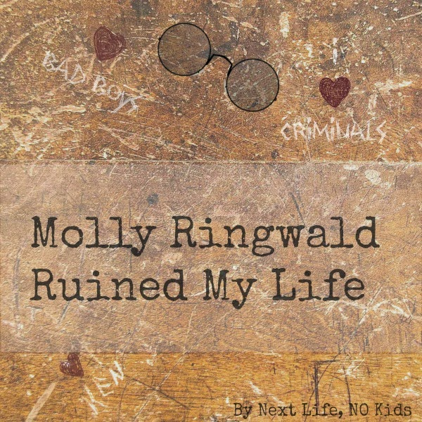 Molly Ringwald Ruined My Life by Next Life, NO Kids