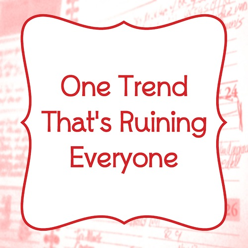 One Trend Thats Ruining Everyone by Bring the Kids