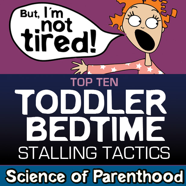 Top Ten Toddler Bedtime Stalling Tactics by Science of Parenthood