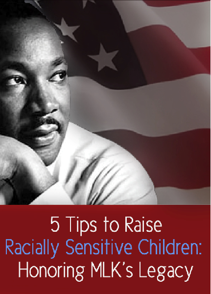 5 Tips to Raise Racially Sensitive Children: Honoring MLK's Legacy