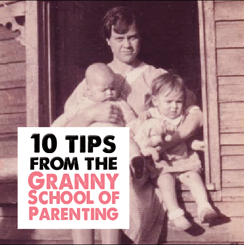 10 Tips from the Granny School of Parenting by Chris Dean
