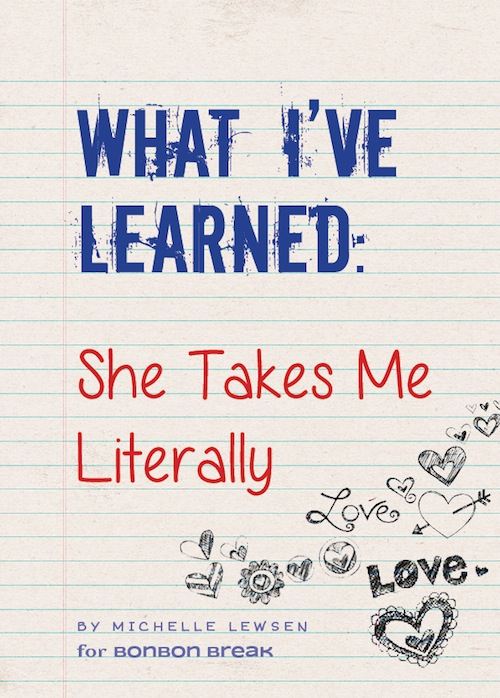 What Ive Learned - She Takes Me Literally by Michelle Lewsen