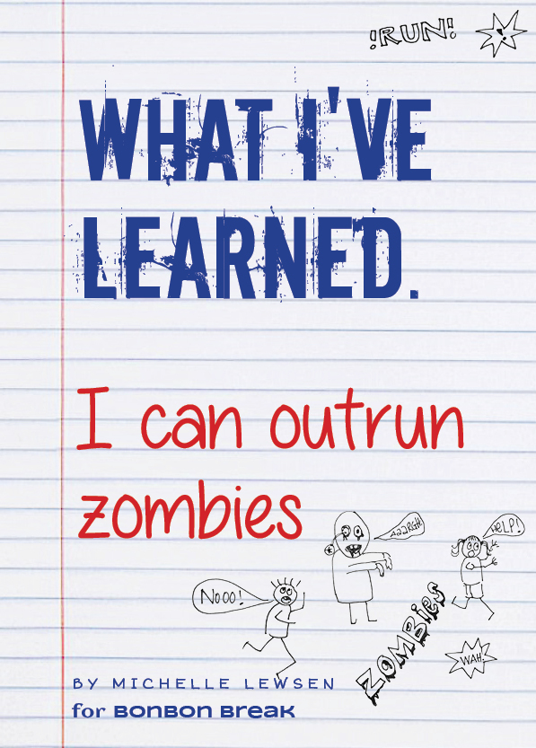 What I've Learned: I Can Outrun Zombies