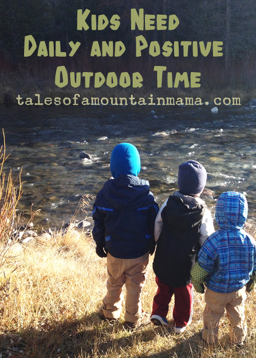 Kids Need Daily and Positive Outdoor Time by Tales of a Mountain Mama