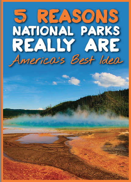 5 Reasons National Parks Really Are America's Best Idea by Work in Sweats Mama