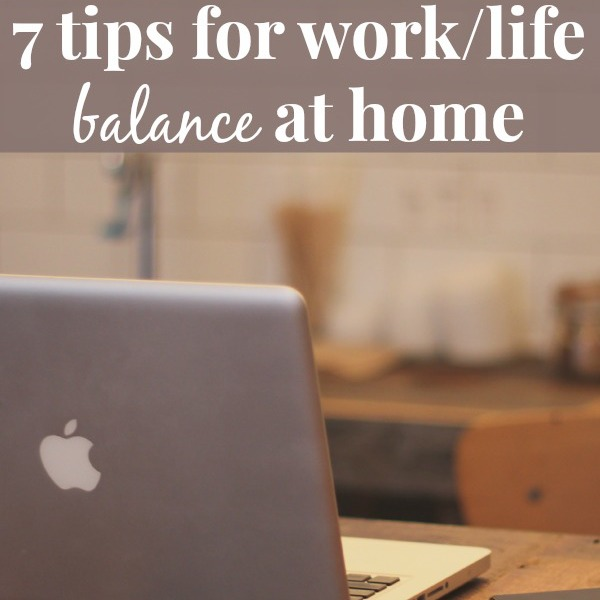 7 Tips for Work/Life Balance at Home by Ma Nouvelle Mode