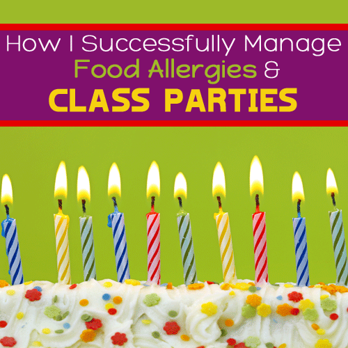 How I Manage Food Allergies & Class Parties by Don't Speak Whinese