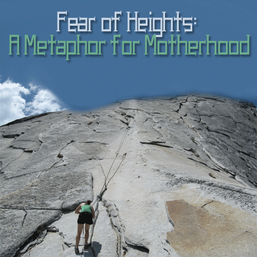 Fear of Heights: A Metaphor for Motherhood by Work in Sweats Mama