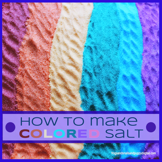 How to Make Colored Salt by Frogs and Snails and Puppy Dog Tails