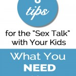 Sex Talk With Your Kids: What You Need to Know by Megan Maas
