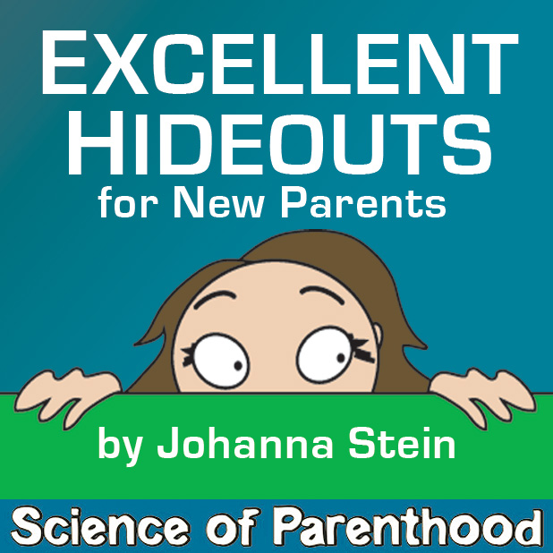 Excellent Hideouts for New Parents by Johanna Stein
