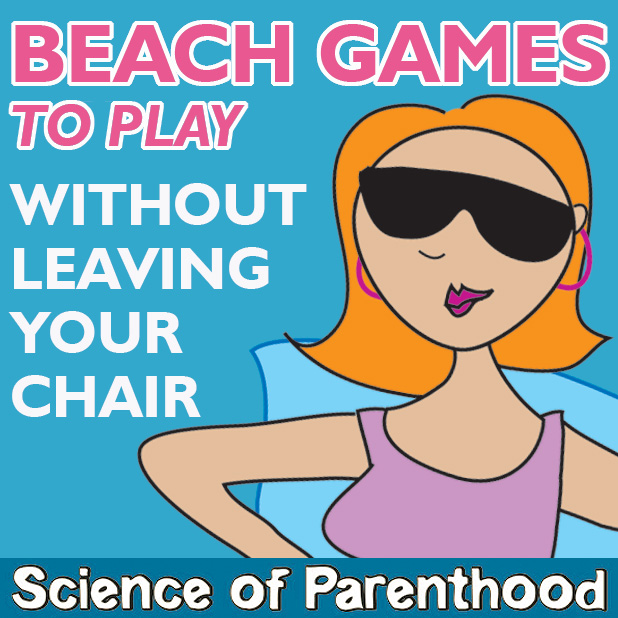 Beach Games Without Leaving Your Chair by Science of Parenthood