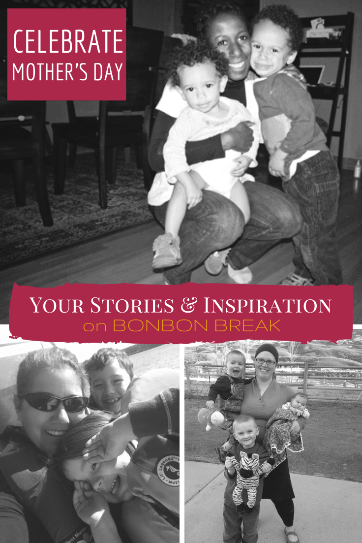 Mother's Day: Your Stories and Inspiration