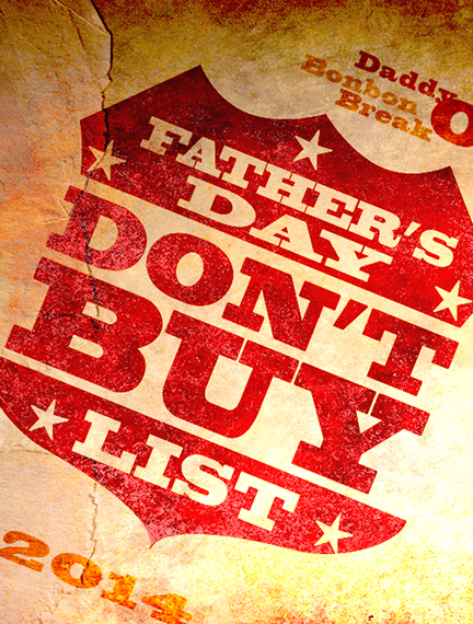 Father's Day Don't Buy List