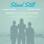 Grasping for time to stand still by Rebecca Gallagher of Frugalista blog
